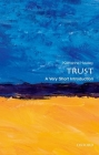 Trust: A Very Short Introduction (Very Short Introductions) Cover Image