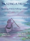 Blazing a Trail: The Story of Minna Anthony Common Cover Image