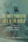The Most Powerful Idea in the World: A Story of Steam, Industry, and Invention Cover Image