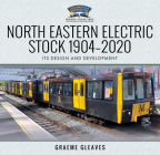 North Eastern Electric Stock 1904-2020: Its Design and Development Cover Image