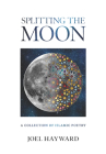 Splitting the Moon: A Collection of Islamic Poetry Cover Image