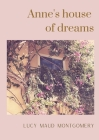 Anne's house of dreams: The fifth book in the Anne of Green Gables series, written by Lucy Maud Montgomery about Anne Shirley Cover Image