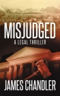 Misjudged: A Legal Thriller Cover Image