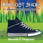 My Lost Shoe: A Story about Staying Safe Cover Image