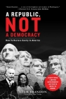 Republic, Not a Democracy: How to Restore Sanity in America Cover Image