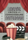 The Movie Critics and Connoisseurs Notebook: The Perfect Record-Keeping Journal for Movie Lovers and Film Students (Retro Movie Theatre) (A5 - 5.8 x 8 Cover Image