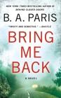 Bring Me Back: A Novel Cover Image