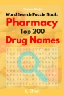 Professor Wordy's Word Search Puzzle Book: Pharmacy Top 200 Drug Names (Careers #1) Cover Image