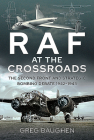 RAF at the Crossroads: The Second Front and Strategic Bombing Debate, 1942-1943 Cover Image