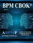 BPM CBOK Version 4.0: Guide to the Business Process Management Common Body Of Knowledge Cover Image