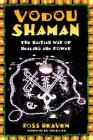 Vodou Shaman: The Haitian Way of Healing and Power Cover Image
