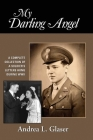 My Darling Angel: A Complete Collection of a Soldier's Letters Home During WWII Cover Image