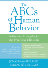 The ABCs of Human Behavior: Behavioral Principles for the Practicing Clinician Cover Image