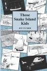 Those Snake Island Kids Cover Image