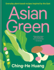 Asian Green: Everyday plant based recipes inspired by the East Cover Image