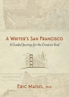A Writer's San Francisco: A Guided Journey for the Creative Soul Cover Image
