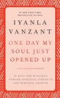 One Day My Soul Just Opened Up: 40 Days and 40 Nights Toward Spiritual Strength and Personal Growth Cover Image