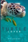 Turtle Lovers Notebook: Cute fun turtle themed notebook: ideal gift for turtle lovers of all kinds: 120 page college ruled notebook Cover Image