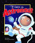 If I Were an Astronaut (Dream Big! (Library)) Cover Image