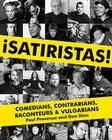 Satiristas: Comedians, Contrarians, Raconteurs & Vulgarians Cover Image