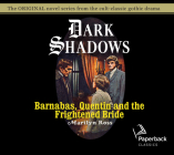 Barnabas, Quentin and the Frightened Bride (Dark Shadows #22) Cover Image