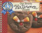 Our Favorite Halloween Recipes Cookbook: Jack-O-Lanterns, Hayrides and a Big Harvest Moon...It Must Be Halloween! Find Tasty Treats That Aren't Tricky Cover Image
