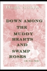 Down Among the Muddy Hearts and Swamp Roses: A Ms. Graves Mystery Cover Image