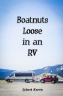 Boatnuts Loose in an RV Cover Image