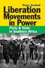 Liberation Movements in Power: Party and State in Southern Africa Cover Image