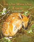 The One Week-Old Fawn: A True Story Cover Image