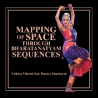 Mapping of Space Through Bharatanatyam Sequences Cover Image