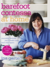 Barefoot Contessa at Home: Everyday Recipes You'll Make Over and Over Again: A Cookbook Cover Image