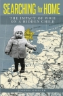Searching for Home: The Impact of WWII on a Hidden Child Cover Image