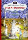Over My Dead Body (43 Old Cemetery Road #2) Cover Image