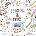 Mom and Me: An Art Journal to Share: Create and Connect Side by Side (A Side-by-Side Book) Cover Image