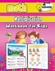 Math Multiplication Workbook for Kids - 2nd Grade: Grade 2 Activity Book, Second Grade Math Workbook, Fun Math Books for 2nd Grade Cover Image