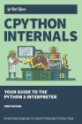 CPython Internals: Your Guide to the Python 3 Interpreter Cover Image