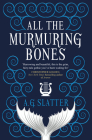 All the Murmuring Bones Cover Image