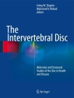 The Intervertebral Disc: Molecular and Structural Studies of the Disc in Health and Disease Cover Image