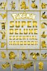 Pokemon Super Deluxe Essential Handbook Ultimate Collector's Edition: 2020 Cover Image