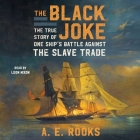The Black Joke: One Ship's Battle Against the Slave Trade Cover Image