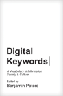 Digital Keywords: A Vocabulary of Information Society and Culture Cover Image