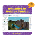 Building in Roblox Studio (21st Century Skills Innovation Library: Unofficial Guides Ju) Cover Image