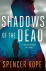 Shadows of the Dead: A Special Tracking Unit Novel Cover Image