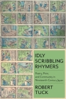 Idly Scribbling Rhymers: Poetry, Print, and Community in Nineteenth-Century Japan (Studies of the Weatherhead East Asian Institute) Cover Image