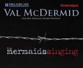 The Mermaids Singing (Dr. Tony Hill and Carol Jordan Mysteries) Cover Image