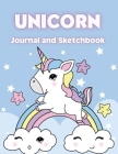 Unicorn Journal and Sketchbook: A Fun Unicorn Journal and Notebook for Kids - A nice large format 8.5 x 0.25 x 11 inches - Perfect for Journal, Doodli Cover Image