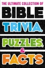 The Ultimate Collection of Bible Trivia, Puzzles, and Facts Cover Image