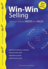 Win-Win Selling: Turning Customer Needs Into Sales (Wilson Learning Library) Cover Image