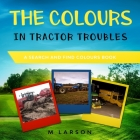 The Colours in Tractor Troubles Cover Image